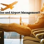 What is Airline and Airport Management?